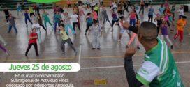Girardota será sede del Seminario Subregional de Actividad Física.